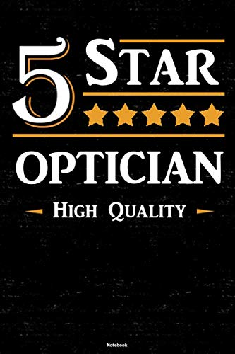 5 Star Optician High Quality Notebook: Optician Journal 6 x 9 inch Book 120 lined pages gift