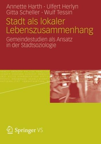 Stadt als lokaler Lebenszusammenhang: Gemeindestudien als Ansatz in der Stadtsoziologie (German Edition)