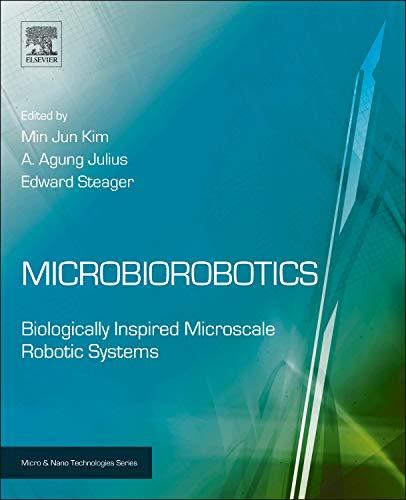 Microbiorobotics: Biologically Inspired Microscale Robotic Systems (Micro and Nano Technologies)