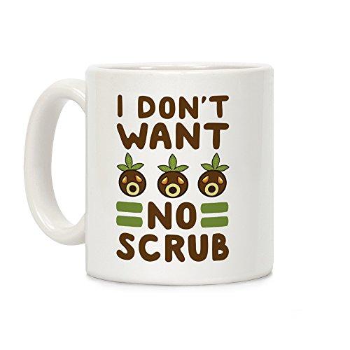 LookHUMAN I Don't Want No Scrub White 11 Ounce Ceramic Coffee Mug