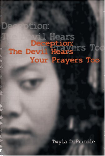 Download Deception: The Devil Hears Your Prayers Too pdf