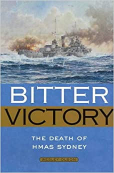 Book Bitter Victory: The Death of HMAS Sydney