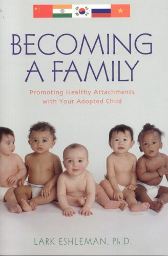 Becoming a Family: Promoting Healthy Attachments with Your Adopted Child