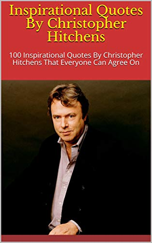 Amazon.com: Inspirational Quotes By Christopher Hitchens ...
