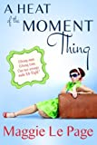 A Heat of the Moment Thing, Maggie Le Page, 0473240467