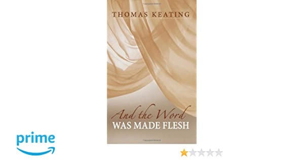And the word was made flesh thomas keating 9781590562703 amazon and the word was made flesh thomas keating 9781590562703 amazon books fandeluxe Images