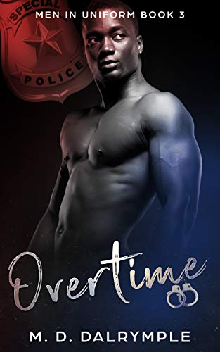 Book: Overtime (Men in Uniform Book 3) by M.D. Dalrymple