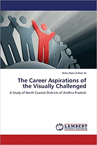 Book The Career Aspirations of the Visually Challenged: A Study of North Coastal Districts of Andhra Pradesh