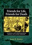 Friends for Life, Friends for Death : Cohorts and Consciousness among the Lunda-Ndembu, Pritchett, James A., 0813926254
