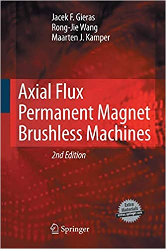 Axial Flux Permanent Magnet Brushless Machines: Jacek F  Gieras