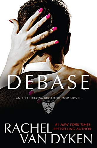 Debase (Elite Bratva Brotherhood Book 1)