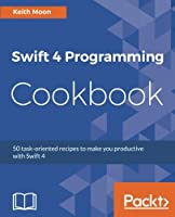 Swift 4 Programming Cookbook Front Cover