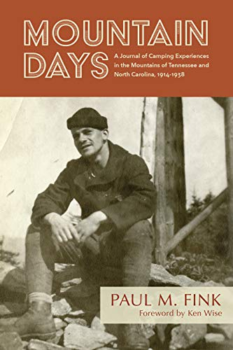 Mountain Days: A Journal of Camping Experiences in the Mountains of Tennessee and North Carolina, 1914-1938