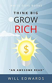 Think BIG and Grow Rich! (Light Bulb Moments Book 2) by [Edwards, Will]