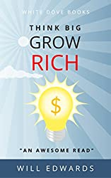 Think BIG and Grow Rich! (Light Bulb Moments Book 2)