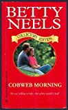 Cobweb Morning, Betty Neels, 0373833881