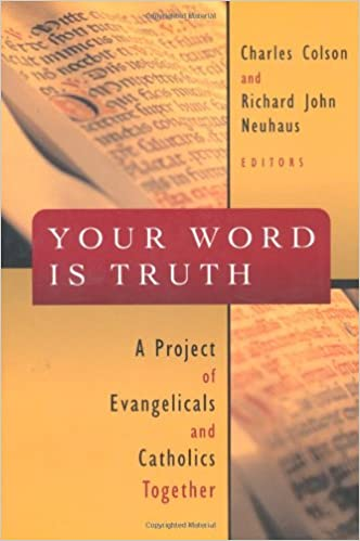 Your Word is Truth: A Project of Evangelicals and Catholics ...