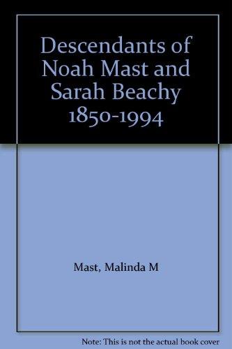 Descendants of Noah Mast and Sarah Beachy 1850-1994