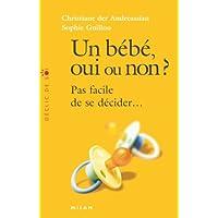 Un bébé oui ou non ? : Pas facile de se décider...