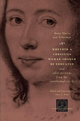 (Whether a Christian Woman Should Be Educated and Other Writings from Her Intellectual Circle (The Other Voice in Early Modern Europe))