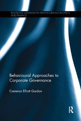 Behavioural Approaches to Corporate Governance (Routledge Advances in Behavioural Economics and Finance)