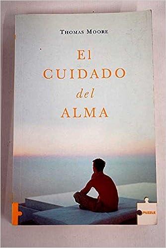 El cuidado del alma: Amazon.es: Thomas Moore: Libros