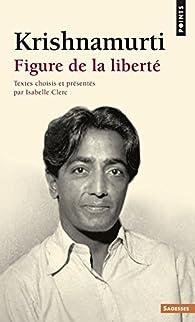 Figure de la liberté par Jiddu Krishnamurti