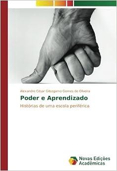 Book Poder e Aprendizado: Histórias de uma escola periférica (Portuguese Edition)