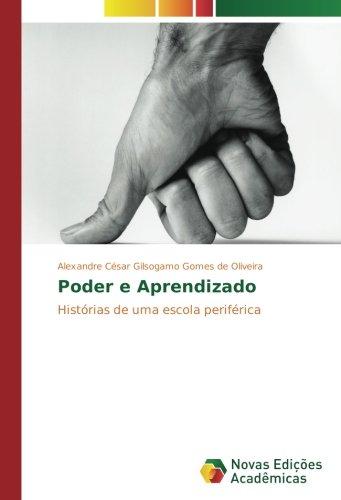 Download Poder e Aprendizado: Histórias de uma escola periférica (Portuguese Edition) PDF