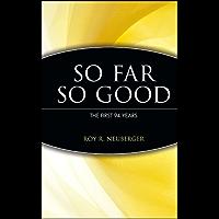 So Far, So Good: The First 94 Years