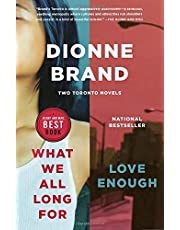 What We All Long For / Love Enough: Two Toronto Novels