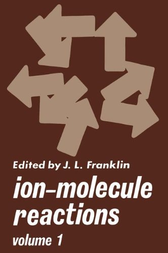 Ion-Molecule Reactions, Volume 1