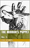 The Mirror's Puppet: No. 5