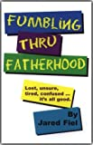 Fumbling Thru Fatherhood, Jared Fiel, 0975281909
