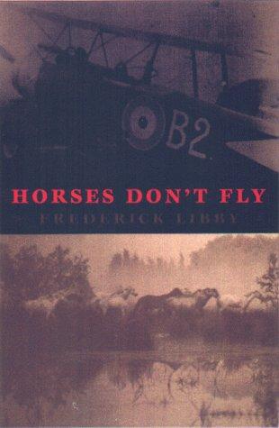 Horses Don't Fly: A Memoir of World War I