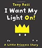 I Want My Light On! (Little Princess Story)