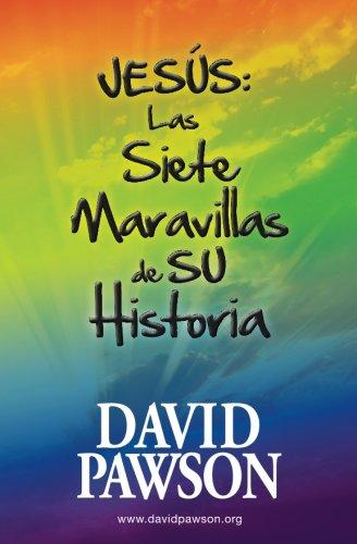 JESUS: Las Siete Maravillas de su Historia (Spanish Edition) [David Pawson] (Tapa Blanda)