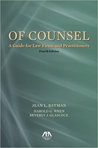 Of Counsel: A Guide for Law Firms and Practitioners: Jean L