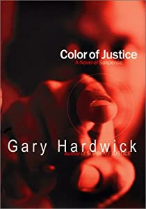 Color of Justice: A Novel of Suspense