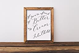 Fine art print, if you're afraid of butter use cream, Julia Child, quote, hand lettered, lettering, calligraphy, kitchen, home, funny, foodie, baking, 8x10