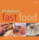 Jill Dupleix's Fast Food