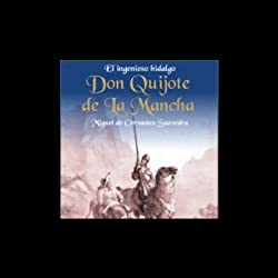 El Ingenioso Hidalgo Don Quijote de la Mancha [The Ingenious Don Quijote of la Mancha]