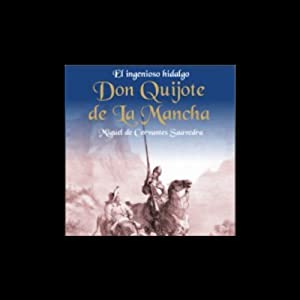 El Ingenioso Hidalgo Don Quijote de la Mancha [The Ingenious Don Quijote of la Mancha] Hörbuch