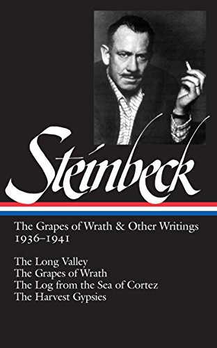 John Steinbeck: The Grapes of Wrath and Other Writings 1936-1941: The Grapes of Wrath, The Harvest Gypsies, The Long Valley, The Log from the Sea of Cortez (Library of America) (John Steinbeck Best Friend)