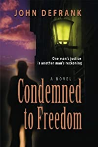 Condemned to Freedom by BookLocker.com, Inc.