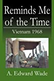 img - for Reminds Me of the Time: Vietnam 1968 book / textbook / text book