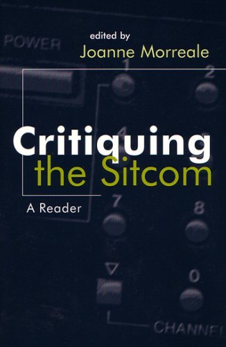 Critiquing the Sitcom: A Reader (The Television Series) (Television and Popular Culture) pdf
