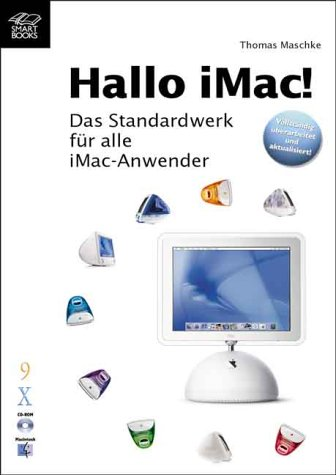 Hallo iMac! Das Standardwerk für alle iMac-Anwender (mit CD-ROM)