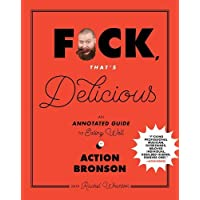 Fuck, That's Delicious: An Annotated Guide to Eating Well