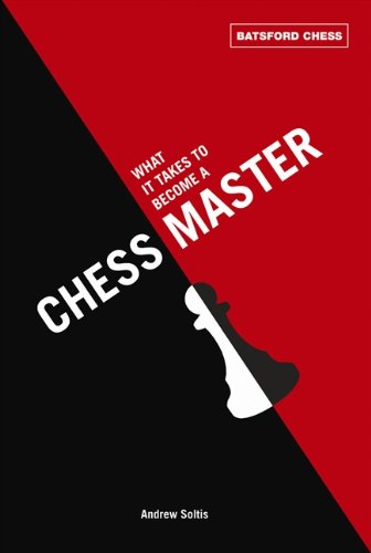 What It Takes to Become a Chess Master: chess strategies that get results (Batsford Chess)